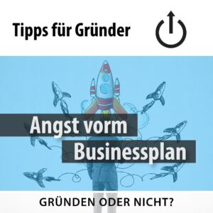 Angst vorm Businessplan