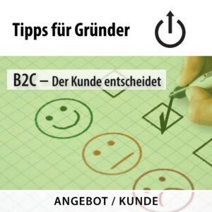 B2C – Der Kunde entscheidet, Gründertipp vom 15.09.2020